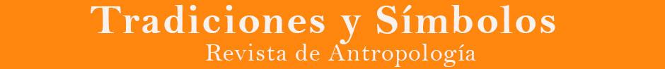 Tradiciones y Símbolos | Revista de Antropología